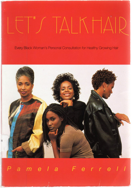 Let's Talk Hair: Every Black Woman's Personal Consultation for Healthy Growing Hair Lurma Rackley